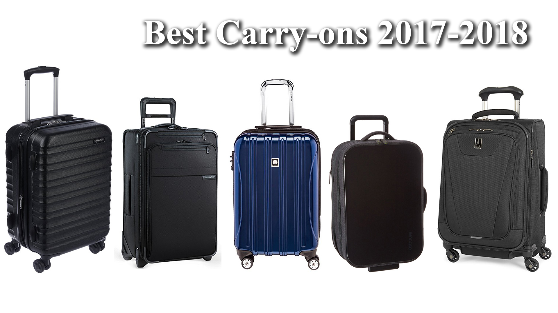 best carry on luggage 2017 2018