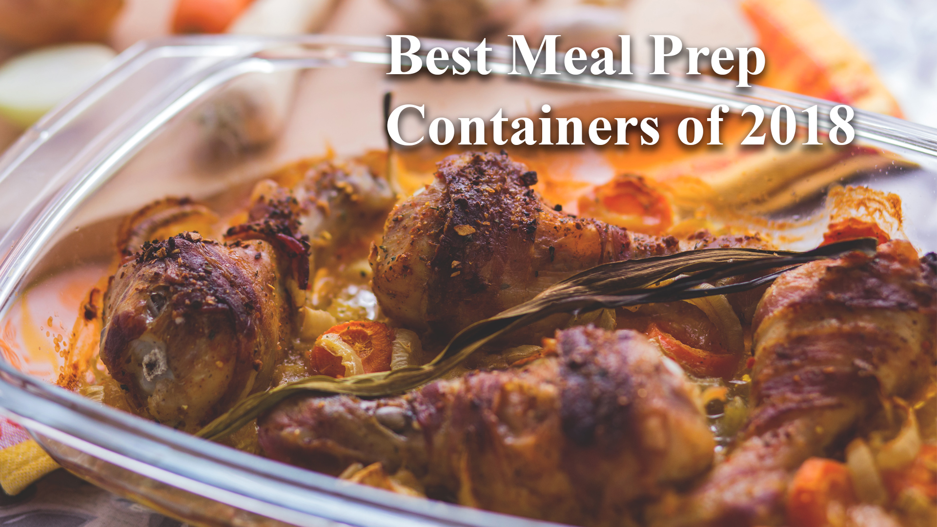 Best Meal Prep Containers – 2018 Buying Guide